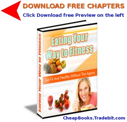Product picture Eating Your Way to Fitness with FREE CHAPTERS