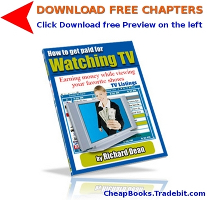 Product picture How To Get PAID For Watching TV with FREE CHAPTERS