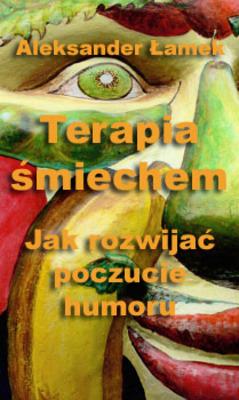 Product picture Terapia śmiechem. Jak rozwijać poczucie humoru